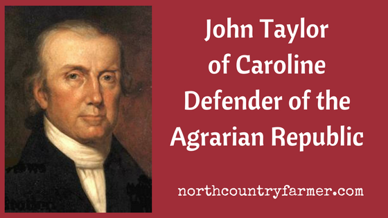John Taylor of Caroline, Defender of the Agrarian Republic
