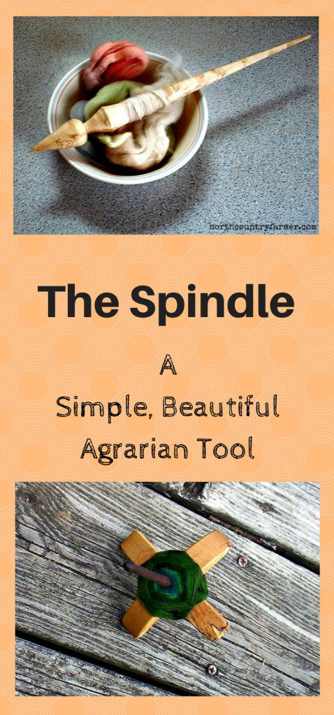 The Spindle. A Simple, Beautiful, Agrarian Tool