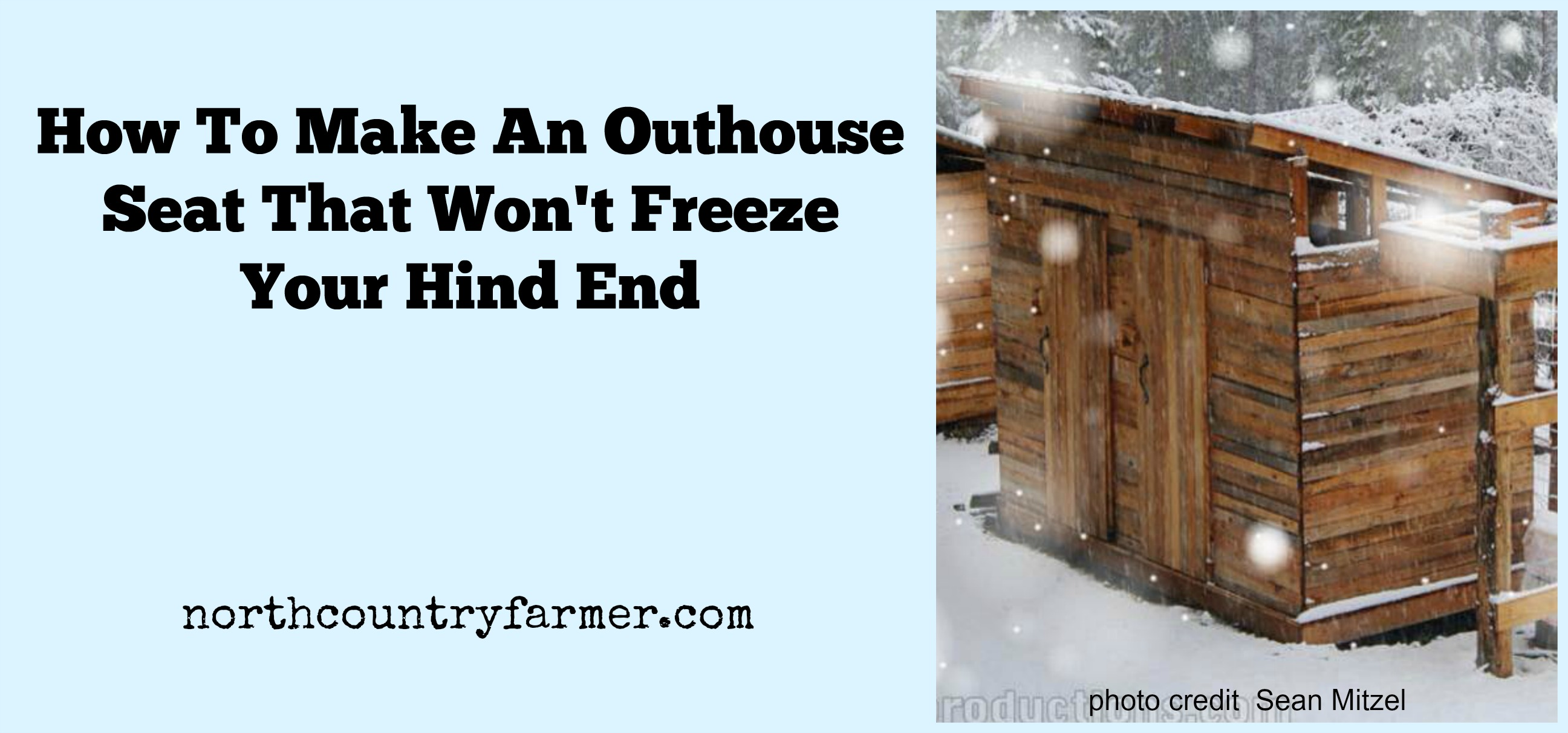 How To Make An Outhouse Seat That Won't Freeze Your Hind End