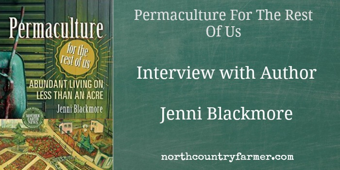 Permaculture For The Rest Of Us ~  Author Interview