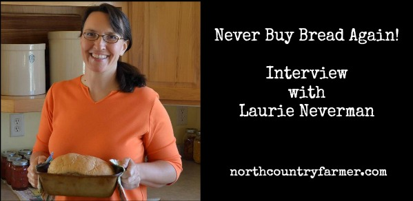 Never Buy Bread  Again with Laurie Neverman (Podcast)