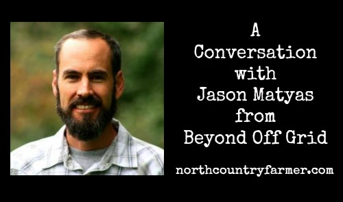 A Conversation with Jason Matyas of Beyond Off Grid
