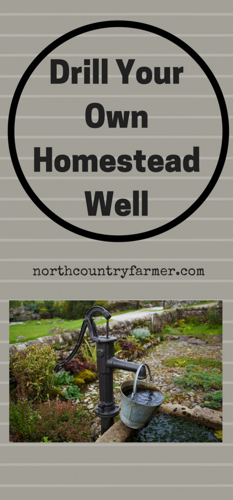 You Can Drill Your Own Homestead Well - North Country Farmer