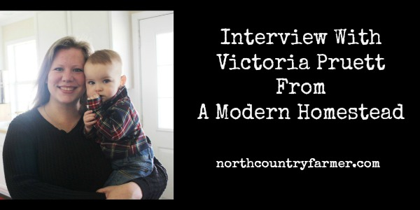 Interview with Victoria Pruett from A Modern Homestead