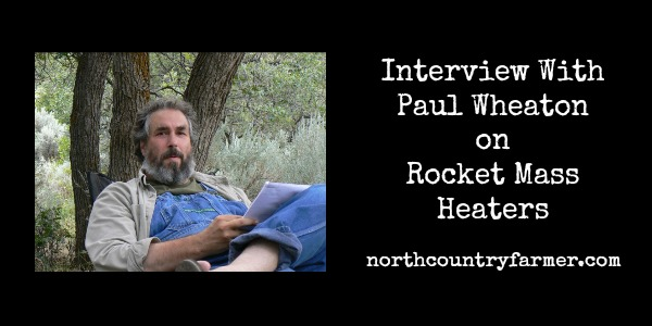 A chat with Paul Wheaton on Rocket Mass Heaters