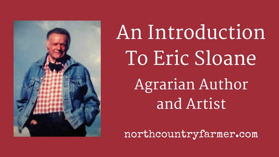 An Introduction to Eric Sloane, the Agrarian Author and Artist