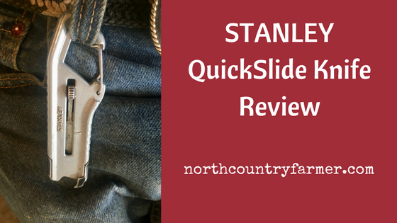STANLEY  QuickSlide Knife (Homestead Gear Review)
