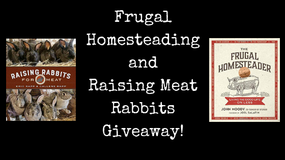 Frugal Homesteader / Raising Meat Rabbits Giveaway!
